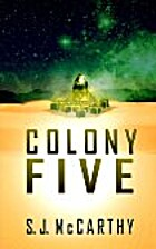 Colony Five by S. J. McCarthy