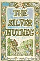 The Silver Nutmeg: The Story of Anna Lavinia…