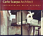 Carlo Scarpa: Intervening with History…