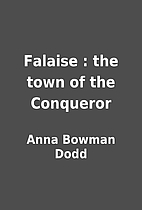 Falaise : the town of the Conqueror by Anna…
