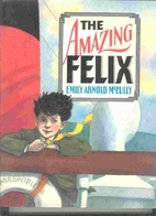 Amazing Felix by Emily Arnold McCully