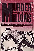 Murder in the Millions: Erle Stanley…