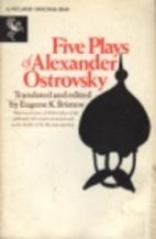 Five Plays of Alexander Ostrovsky by…