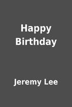 Happy Birthday by Jeremy Lee