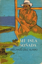Mi Isla Sonada by Abelardo Díaz Alfaro
