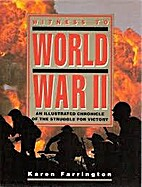 Witness to World War II by Karen Farrington