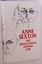 The Awful Rowing Toward God by Anne Sexton