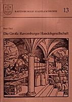 Die Grosse Ravensburger Handelsgesellschaft…