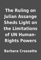 The Ruling on Julian Assange Sheds Light on…