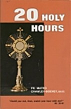 20 Holy Hours by Mateo Crawley-Boevey