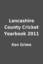 Lancashire County Cricket Yearbook 2011 by…