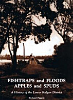 FISHTRAPS AND FLOODS APPLES AND SPUDS. A…