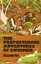 The Preposterous Adventures of Swimmer by…