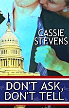 Don't Ask, Don't Tell by Cassie Stevens