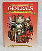 Generals Who changed the World by Robert…