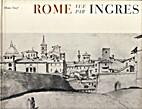 Rome Vue Par Ingres by Hans Naef