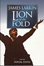 James Larkin: Lion of the Fold by Donal…