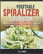 The Complete Vegetable Spiralizer Cookbook:…
