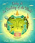Today is the Birthday of the World by Linda…