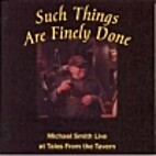 Such Things Are Finely Done by Michael Smith