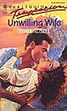 Unwilling Wife by Renee Roszel