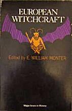 European Witchcraft by E. William Monter