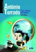 Os meus amigos by António Torrado