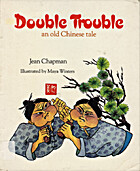 DOUBLE TROUBLE: An Old Chinese Tale by Jean…