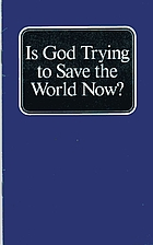 Is God trying to save the world now? by…