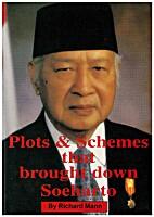 Plots & schemes that brought down Soeharto…