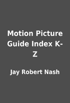 Motion Picture Guide Index K-Z by Jay Robert…