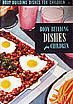 Body Building Dishes for Children by Ruth…
