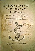 Antiquitatum Romanarum Pauli Manutii liber…