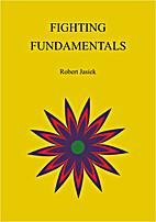 Fighting Fundamentals by Robert Jasiek