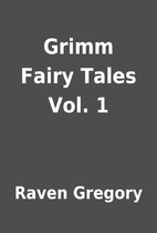 Grimm Fairy Tales Vol. 1 by Raven Gregory
