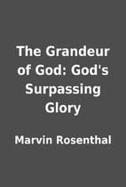 The Grandeur of God: God's Surpassing Glory…