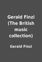 Gerald Finzi (The British music collection)…