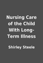 Nursing Care of the Child With Long-Term…