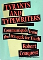 Tyrants and Typewriters: Communiques from…