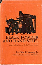 Black Powder and Hand Steel: Miners and…