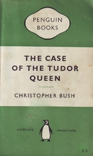 The Case of the Tudor Queen by Christopher…