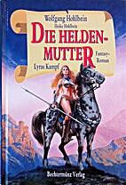 Die Heldenmutter - Lyras Kampf by Heike…