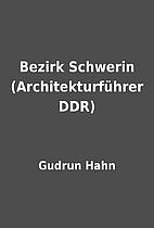 Bezirk Schwerin (Architekturführer DDR) by…