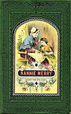 Nanny Merry; or, What Made the Difference?…