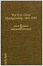 The U.S. Chess Championship 1845-1985 by…