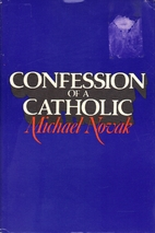 Confession of a Catholic by Michael Novak