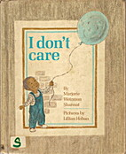 I Don't Care by Marjorie Sharmat