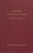 Aserah, Extrabiblical Evidence by Walter A.…