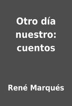 Otro día nuestro: cuentos by René Marqués