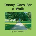 Danny Goes for a Walk by Mia Coulton